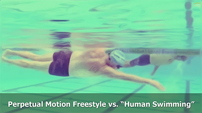 """... Perpetual Motion Freestyle differ from """"Human Swimming"""""""" [Click"""